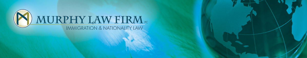 Murphy Law Firm Immigration and Nationality Law